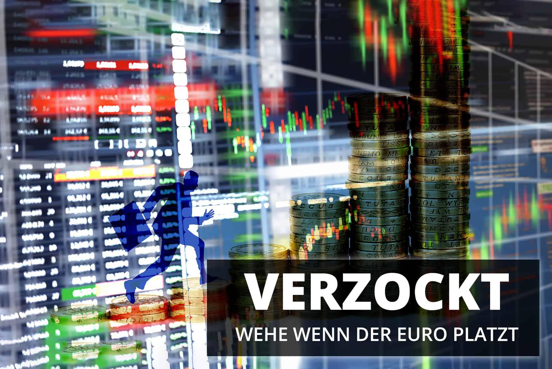 Verzockt - Wehe, wenn der Euro platzt